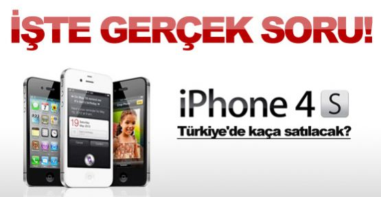 iPhone 4S Ne Kadar?