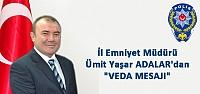 Emniyet Müdürü Ümit Yaşar ADALAR'lar dan