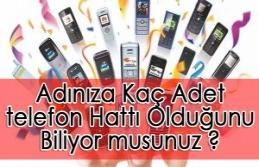 Adınıza Kaç Adet GSM Hattı Olduğunu Biliyor musunuz?
